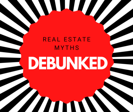 Real Estate Myths Debunked