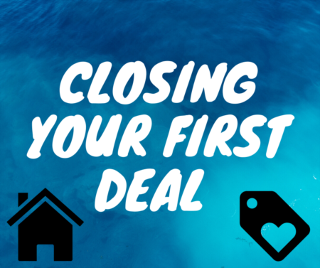 Closing Your First Deal As A New Agent