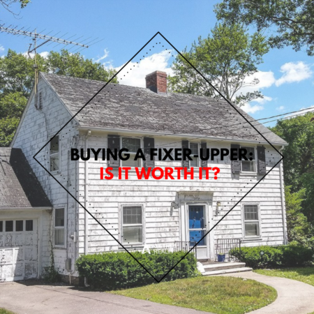 Buying A Fixer-Upper: Is It Worth It?
