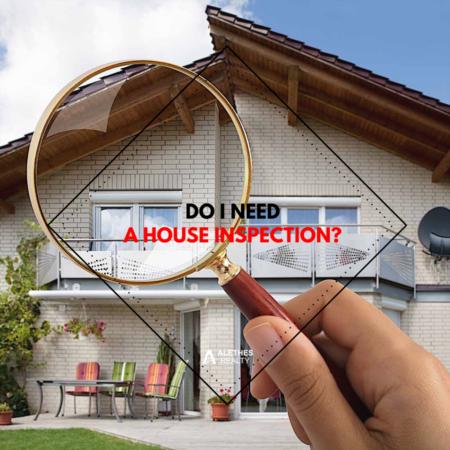 Do I Need A House Inspection?