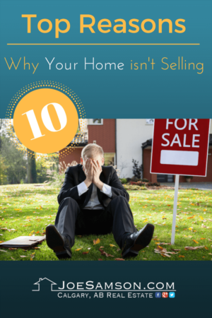 Top 10 Reasons Why Your Home isn't Selling!