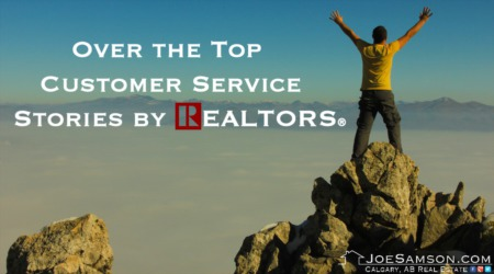 Over the Top Customer Services Stories by REALTORS®
