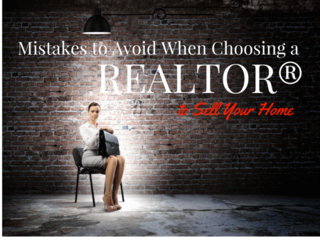 Mistakes to Avoid When Choosing a REALTOR® to Sell Your Home