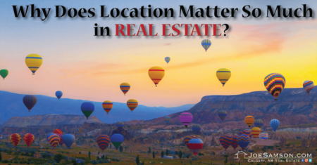 Why Does Location Matter So Much?