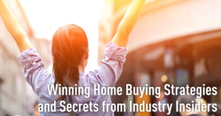 Winning Home Buying Strategies and Secrets from Industry Insiders