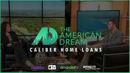 American Dream TV: Caliber Home Loans
