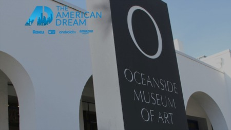 American Dream TV: Oceanside Museum of Art