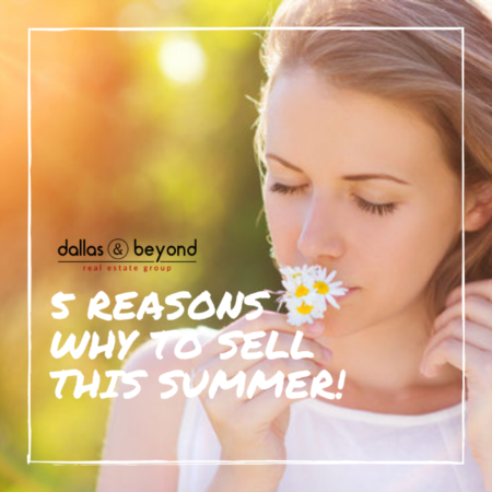 5 Reasons Why to Sell This Summer!