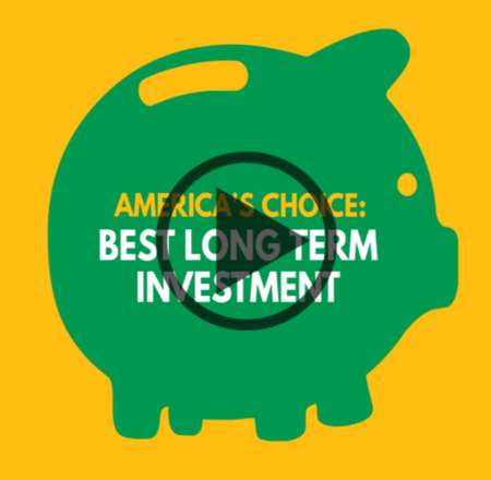 America's Choice Best Long Term Investment