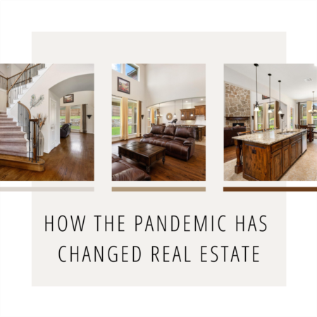 How The Pandemic Has Changed Real Estate