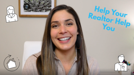 Help YOUR Realtor Help You