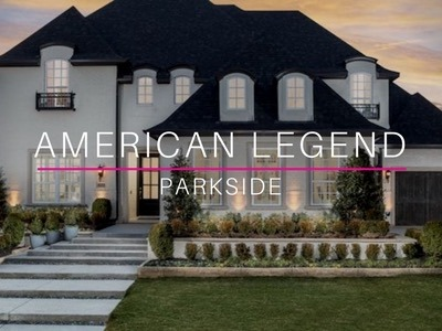 American Legend Homes | Parkside, Prosper Tx
