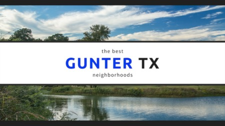 Best Neighborhoods In Gunter Tx