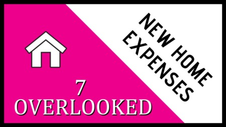 7 Overlooked New Home Expenses
