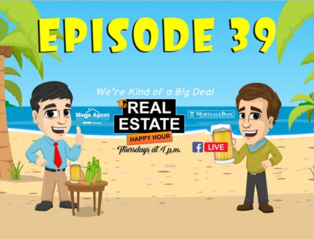 Real Estate Happy Hour Show - Episode 39