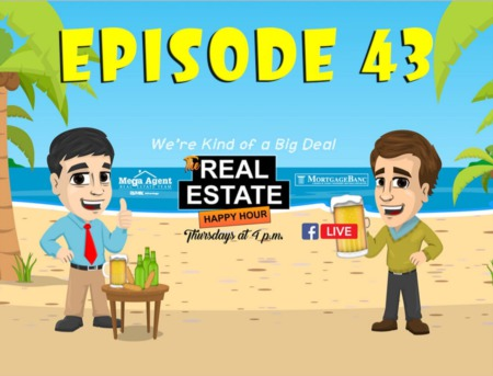Real Estate Happy Hour Show - Episode 43