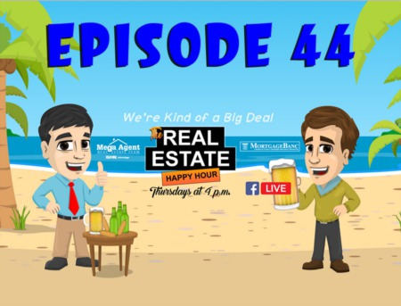 Real Estate Happy Hour Show - Episode 44