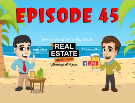 Real Estate Happy Hour Show - Episode 45