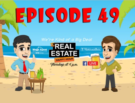 Real Estate Happy Hour Show - Episode 49