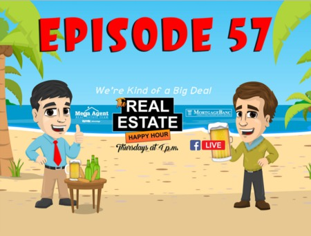 The Real Estate Happy Hour Show - Episode 57