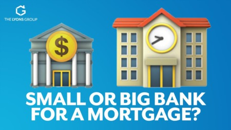 Should You Use A Big National Bank or Small Local Bank for A Mortgage