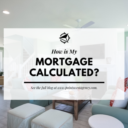 How is My Mortgage Calculated