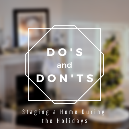 Do's and Don'ts of Staging a Home During the Holidays