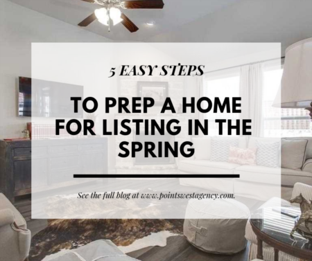 5 Easy Steps to Prep a Home for Listing in the Spring