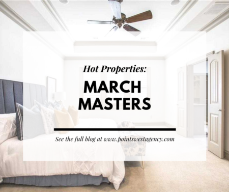Hot Properties: March Masters