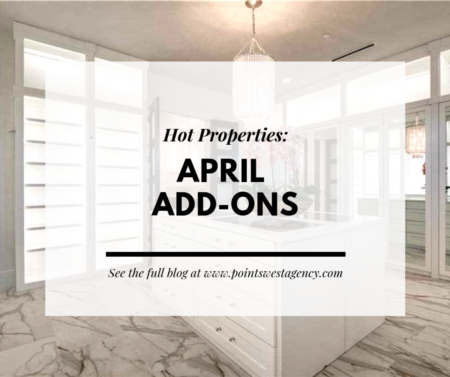 Hot Properties: April Add-Ons