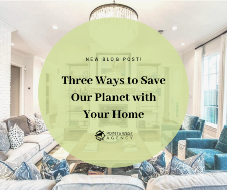 Three Ways to Help Save Our Planet with Your Home