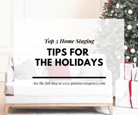 Top 3 Home Staging Tips for the Holidays