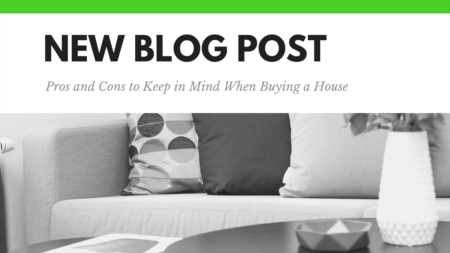 Pros and Cons to Keep in Mind When Buying a House