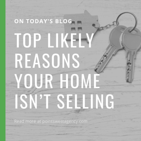 Top Likely Reasons Your Home Isn't Selling