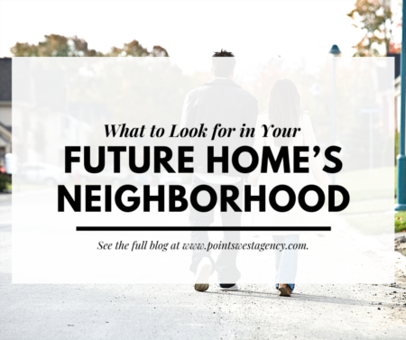What to Look for in Your Future Home's Neighborhood