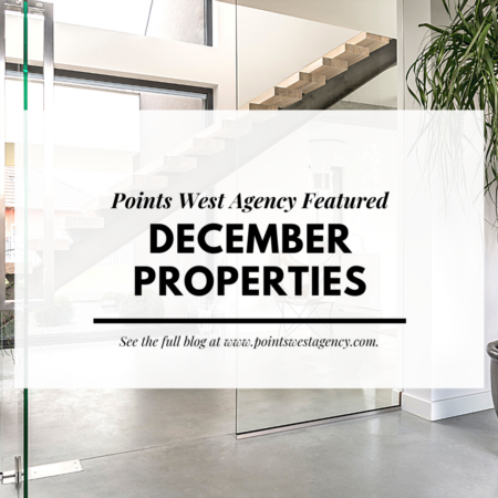 Points West Agency Featured December Properties