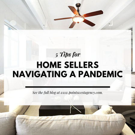 5 Tips for Home Sellers Navigating a Pandemic