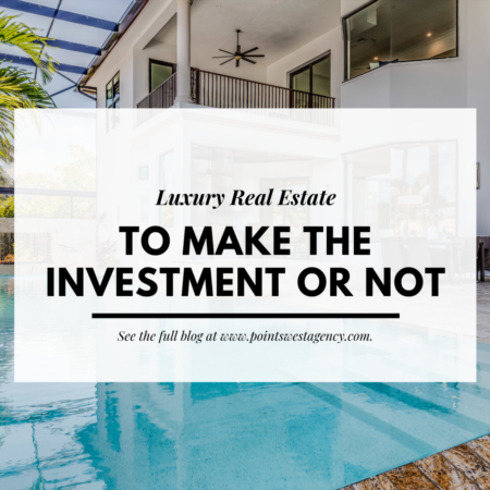 Luxury Real Estate: To Make the Investment or Not