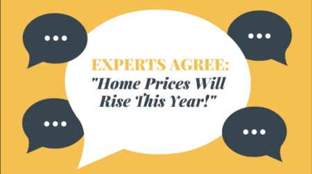 Experts Agree: 'Home Prices Will Rise This Year'