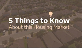 5 Things to Know about This Housing Market