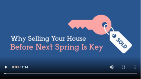 Why Selling Your House Before Next Spring Is Key
