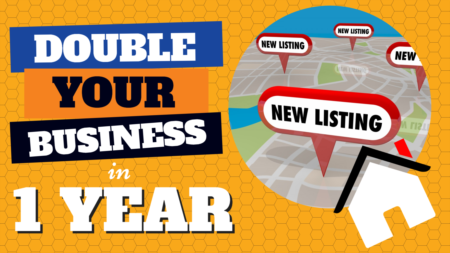 Attention REALTORS! Double Your Business in One Year!