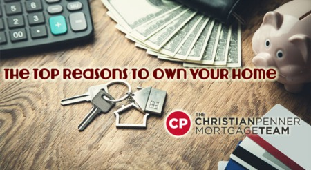 The Top Reasons to Own Your Home