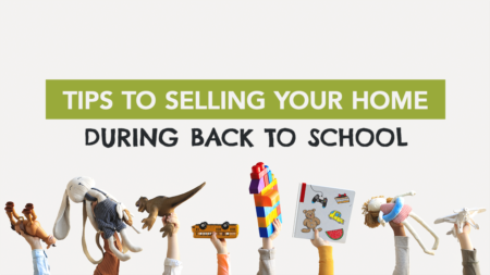 Tips To Selling Your Home During Back To School