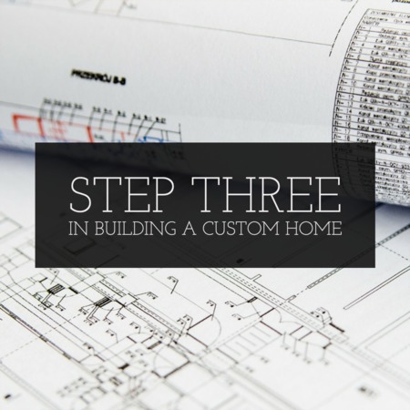 Step 3 In Building A Custom Home: The Home Design