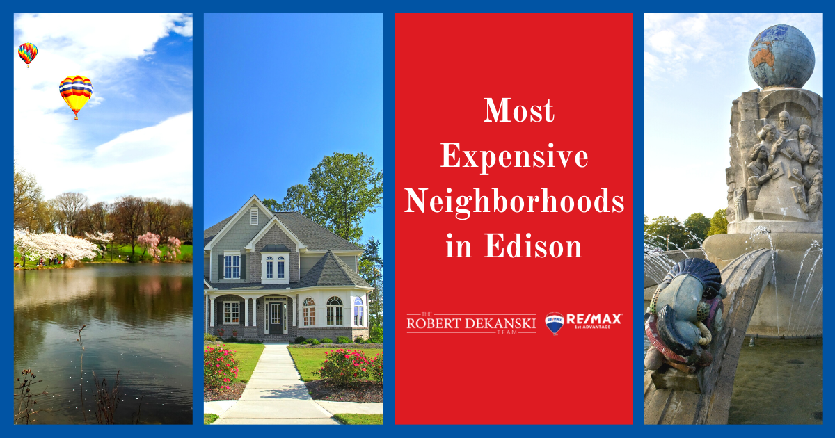Edison Most Expensive Neighborhoods