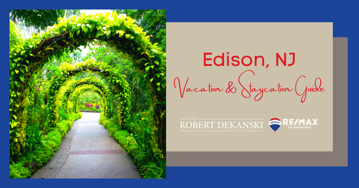 Edison Vacation and Staycation Guide