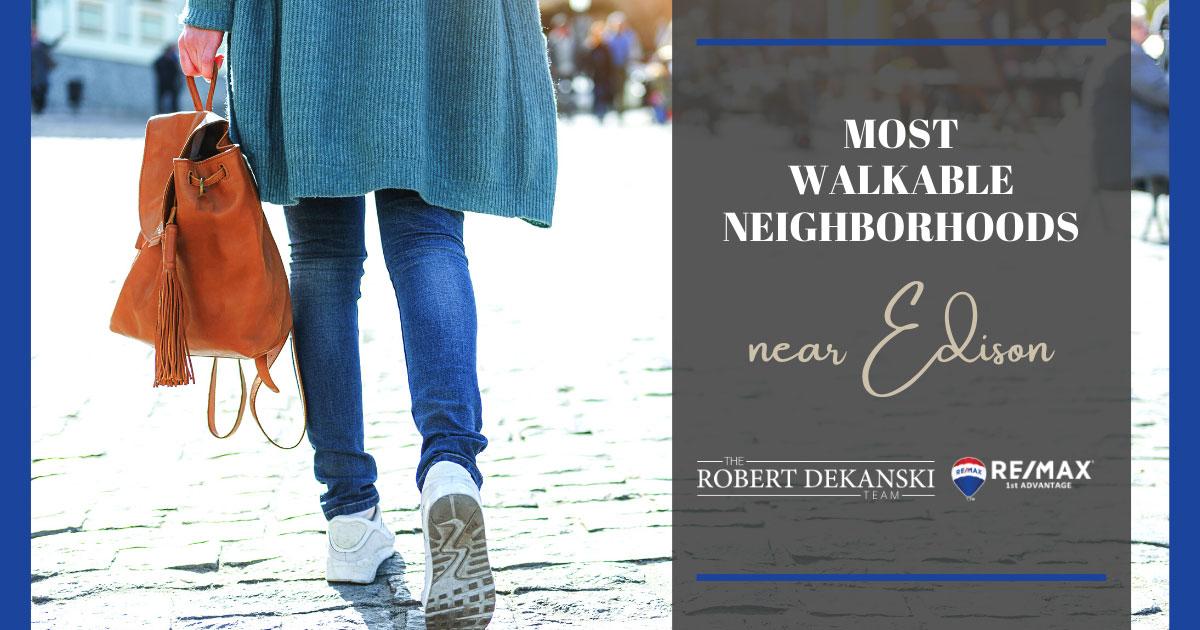 Edison Most Walkable Neighborhoods