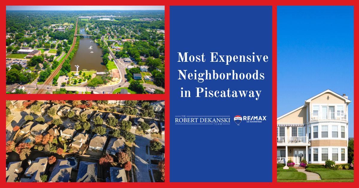 Piscataway Most Expensive Neighborhoods