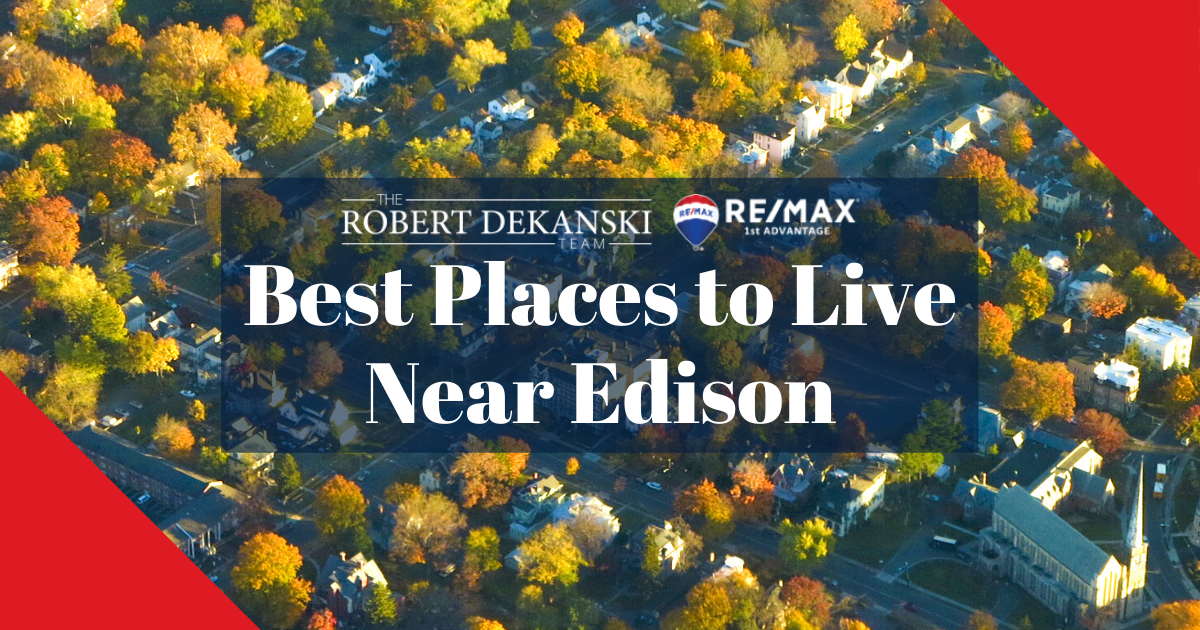 Best Places to Live Near Edison
